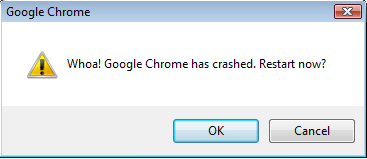 Whoa! Google Chrome has crashed. Restart now?
